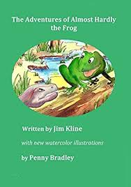 The Adventures of Almost Hardly the Frog: Revised Edition - Kindle edition  by Kline, Jim, Bradley, Penny. Children Kindle eBooks @ Amazon.com.