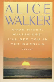 my books alice walker the official website for the american  good night willie lee i ll see you in the morning book cover