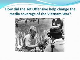 lesson objectives to understand the change in media coverage of 1 how did the tet offensive
