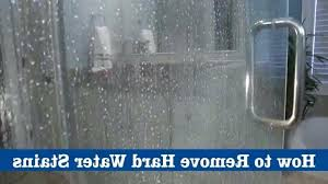 how to remove water spots from shower glass doors hard water stains on shower doors best