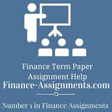 finance term paper homework help finance assignment help finance term paper assignment help