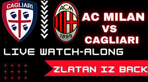 CAGLIARI vs AC MILAN FC LIVE WATCHALONG ...