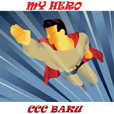 """narmin mustafayeva essay """"my hero"""" ccc baku my hero"""