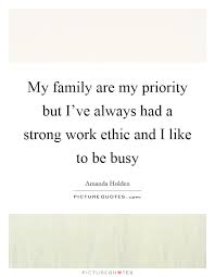 work ethic quotes  work ethic sayings  work ethic picture quotes  my family are my priority but i39ve always had a strong work ethic and