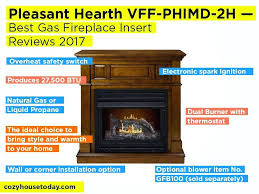 compare gas fireplace inserts gas fireplace insert reviews pleasant hearth review pros and cons check our