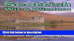 Books Scottish Wit And Wisdom The Meanings Behind Famous Scottish Sayings Free Online