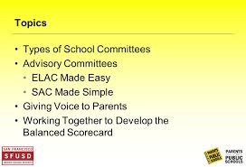 school governance for parents advisory committees how elac and 2 topics types of school committees advisory committees elac made easy sac made simple giving voice to parents working together to develop the balanced