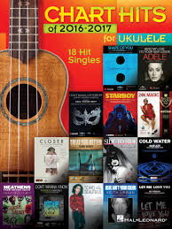 Charts Hits 2016 Chart Hits Of 2016 2017 For Ukulele 18 Hit Singles Hal