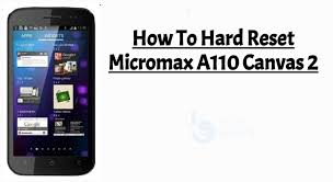 Hard Reset Micromax A110 Canvas 2 ...