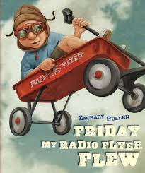 Friday My Radio Flyer Flew Amazon Co Uk Zachary Pullen