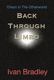BackThrough Limbo: The lost years between Pentwater and the Otherworld by Ivan  Bradley