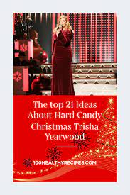 The second song yearwood brought to the stage was hard candy christmas, which originated from the musical the best little whorehouse in texas. The Top 21 Ideas About Hard Candy Christmas Trisha Yearwood Best Diet And Healthy Recipes Ever Recipes Collection