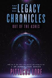 the legacy chronicles out of the ashes ebook by pittacus lore