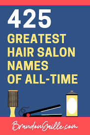 425 catchy hair and beauty salon names