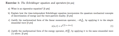 exercise 1 the schrodinger equation and operators 124 pts a what is an eigenvalue equation