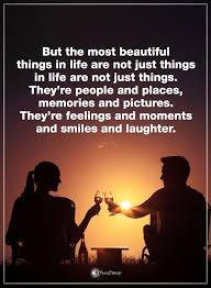 Most Beautiful Quotes About Life Best Of Happy Quotes But The Most Beautiful Things In Life Are Not Just