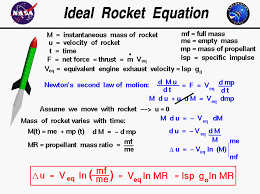derivation of the ideal rocket equation which describes the change in velocity as a function of