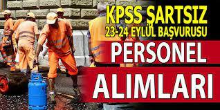 Sürekli İşçi Alımı (15) KPSS Şartsız Belediye Başvuruları 23-24 Eylül