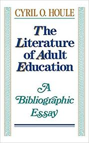 the literature of adult education a bibliographic essay jossey  the literature of adult education a bibliographic essay jossey bass higher adult education series 1st edition