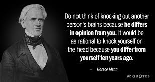 Horace Mann Quotes Simple Horace Mann Quote Do Not Think Of Knocking Out Another Person's