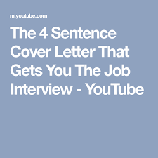 4 sentence cover letter the 4 sentence cover letter that gets you the job interview