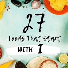 27 foods that start with i