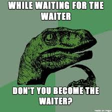 Deep thoughts waiting to order my food - Meme on Imgur via Relatably.com