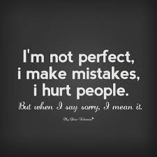 Im Sorry Quotes For Her New I Am Not Perfect But I Mean It When I Say Sorry Sorry Quotes For Her