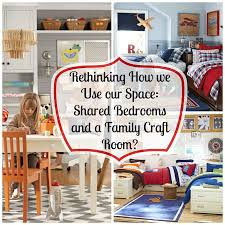 Kids Shared Bedroom Rethinking How We Use Our Space A Shared Bedroom And A Family