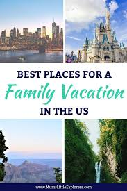 15 family vacation destinations in the