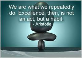 Aristotle Excellence Quote Fascinating Habits Quotes We Are What We Repeatedly Do Excellence Then Is