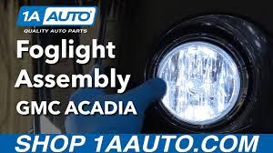 2013 Gmc Acadia Fog Light Kit How To Replace Foglight Assembly 07 16 Gmc Acadia