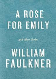 com a rose for emily william faulkner a critical  a rose for emily and other stories a rose for emily the hound