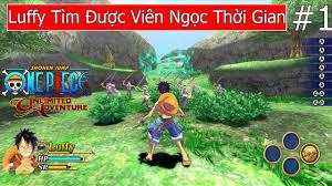 Luffy Tìm Được Viên Ngọc Thời Gian - Game One Piece 3D - YouTube