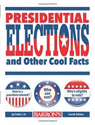 presidential elections and other cool facts syl sobel 9781438006918 amazon books