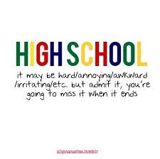 Quotes About High School Beauteous High School You Never Know How Fast It Goes Until It's Over