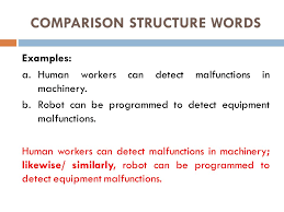 comparison and contrast essay presented by edi brata   ppt download comparison structure words examples ahuman workers can detect malfunctions in machinery b