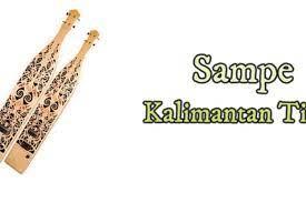 Jenis alat instrumen yang sumber bunyinya berasal dari alat itu sendiri (idiofon) seperti: Sampek Alat Musik Tradisional Kalimantan Timur
