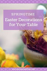 perfect springtime easter decorations