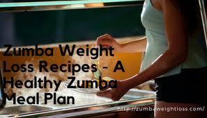 Zumba Diet Chart Zumba Weight Loss Recipes A Healthy Zumba Weight Loss 30