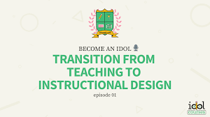 Learn How To Transition From Teacher To Instructional Designer