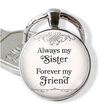 always my sister forever my friend sister birthday gift friendship pendant keychain sisters jewelry women