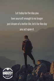 Quotes About Life Love Yourself Becoming Unbusy
