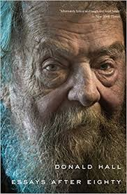 essays after eighty donald hall com books
