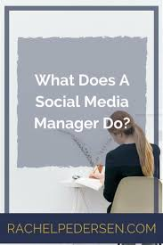 how to become a social media manager what does a social media manager do marketing strategies media