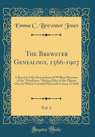 The Brewster Genealogy 1566 1907 Vol 2 A Record Of The