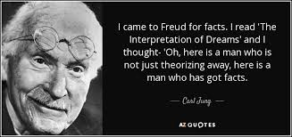 The Interpretation Of Dreams Quotes Best of Carl Jung Quote I Came To Freud For Facts I Read 'The