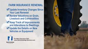 farm insurance renewal tips from nationwide