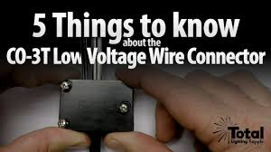 5 things to know about the co 3t low voltage wire connector lightfair 2017 ep 5 total lighting supply