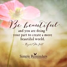Beautiful Daily Quotes Best Of The Best Way To Create A Better World By Bryant McGill McGill Media
